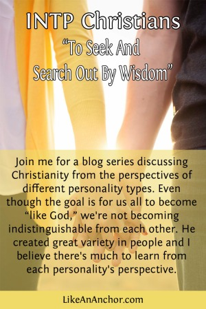 To Seek And Search Out By Wisdom: INTP Christians