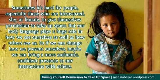 Giving Yourself Permission to Take Up Space | marissabaker.wordpress.com