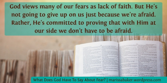 What Does God Have To Say About Fear? | marissabaker.wordpress.com