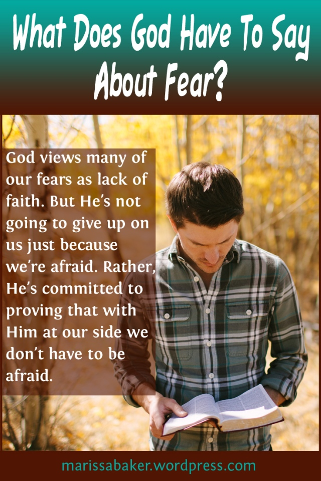 What Does God Have To Say About Fear?   marissabaker.wordpress.com