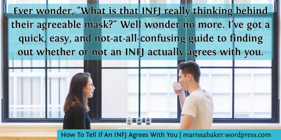 Your Not-At-All-Confusing Guide To Finding Out If An INFJ Agrees With You | marissabaker.wordpress.com