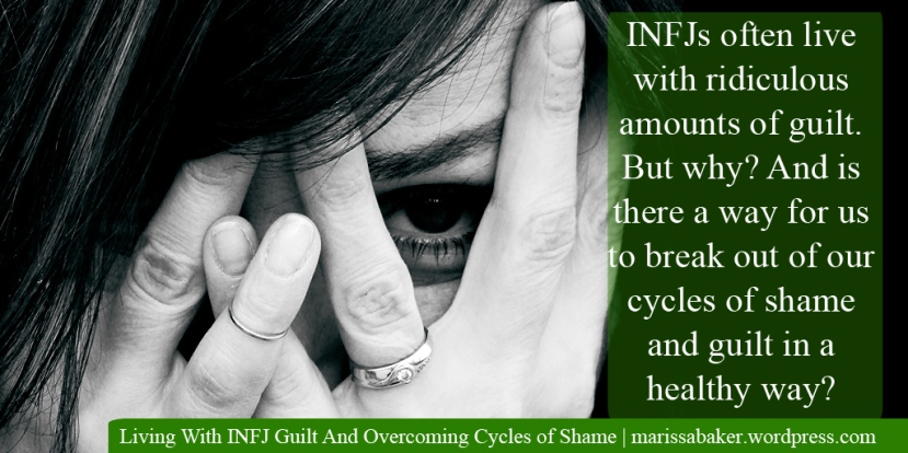 Living With INFJ Guilt And Overcoming Cycles ofShame