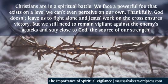 The Importance of Spiritual Vigilance | marissabaker.wordpress.com
