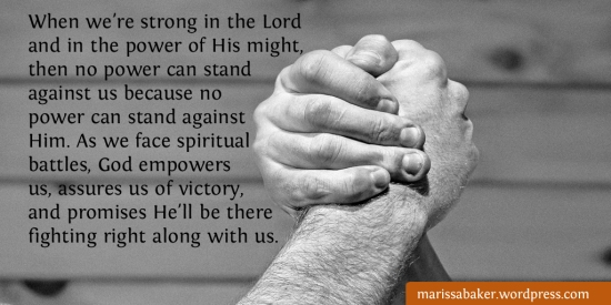 What Does It Mean To Be Strong In The Lord? | marissabaker.wordpress.com
