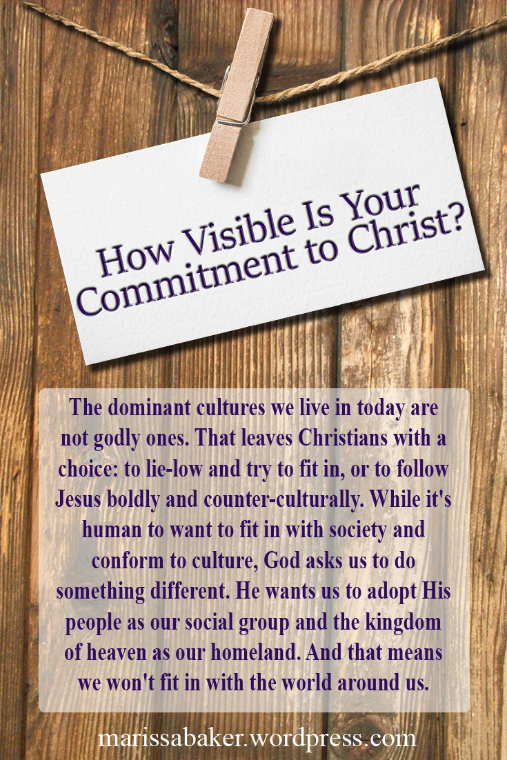 How Visible Is Your Commitment to Christ? | marissabaker.wordpress.com