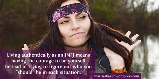 The Importance of Living Authentically As An INFJ | marissabaker.wordpress.com