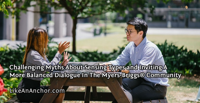 Challenging Myths About Sensing Types and Inviting A More Balanced Dialogue In The Myers-Briggs® Community