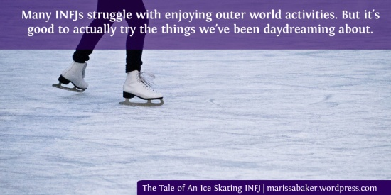 The Tale of An Ice Skating INFJ | marissabaker.wordpress.com