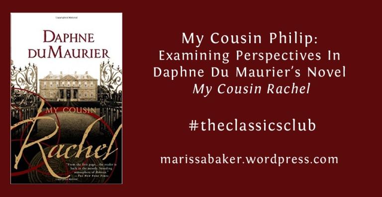 My Cousin Philip: Examining Perspectives In Daphne Du Maurier's NovelMy Cousin Rachel | marissabaker.wordpress.com