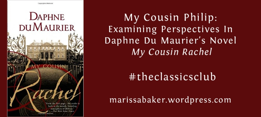 My Cousin Philip: Examining Perspectives In Daphne Du Maurier's Novel My Cousin Rachel