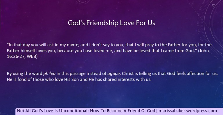 Not All God's Love Is Unconditional: How To Become A Friend Of God | marissabaker.wordpress.com