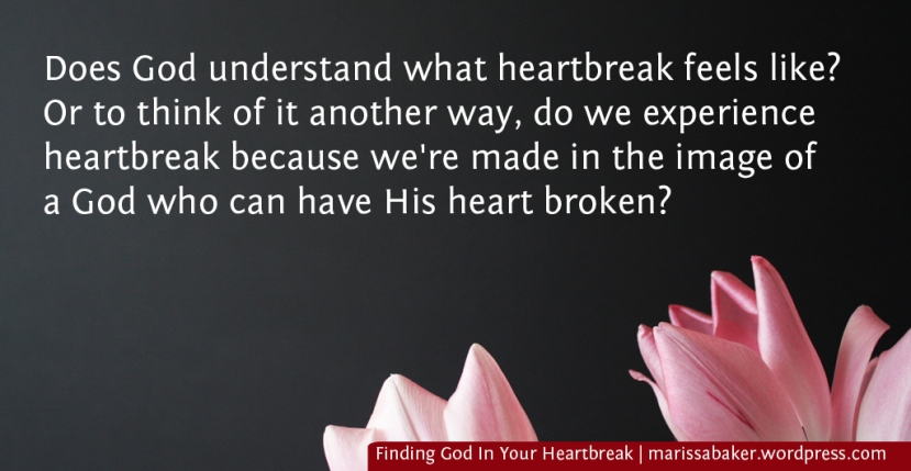 Finding God In Your Heartbreak