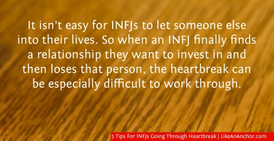 5 Tips For INFJs Going Through Heartbreak | LikeAnAnchor.com