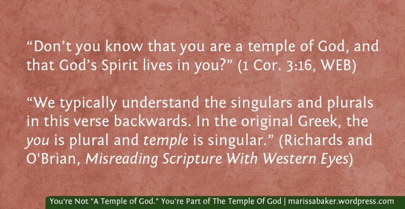 "You're Not ""A Temple of God."" You're Part of The Temple Of God"