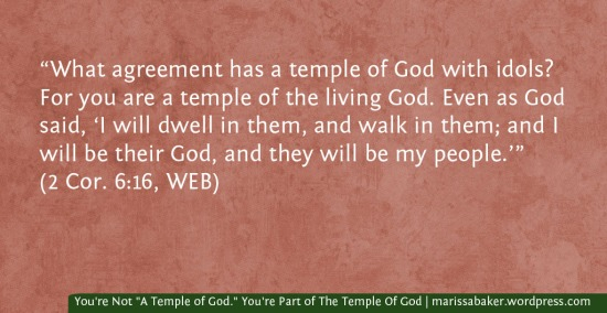 "You're Not ""A Temple of God."" You're Part of The Temple Of God 