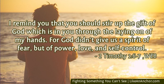 Fighting Something You Can't See | LikeAnAnchor.com