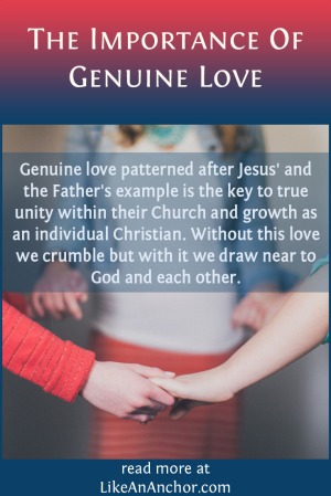 The Importance Of Genuine Love | LikeAnAnchor.com