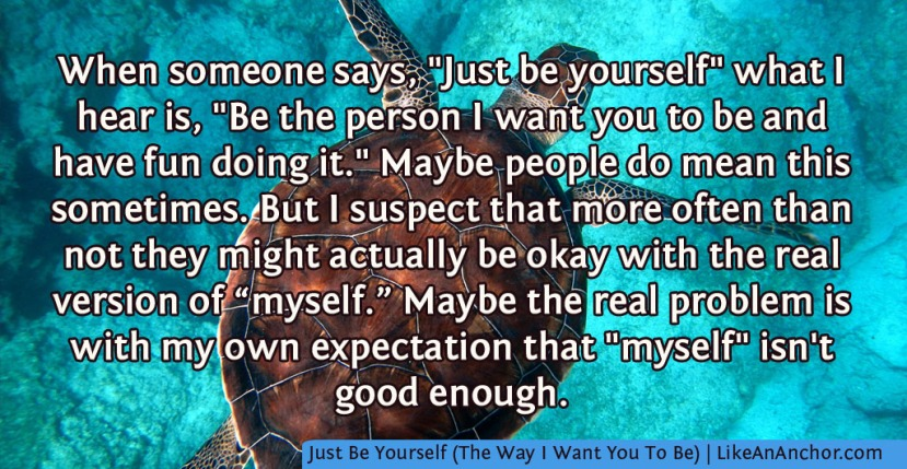 Just Be Yourself (The Way I Want You To Be)