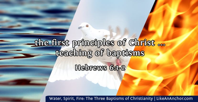Water, Spirit, Fire: The Three Baptisms of Christianity