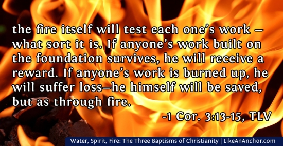 Water, Spirit, Fire: The Three Baptisms of Christianity | LikeAnAnchor.com