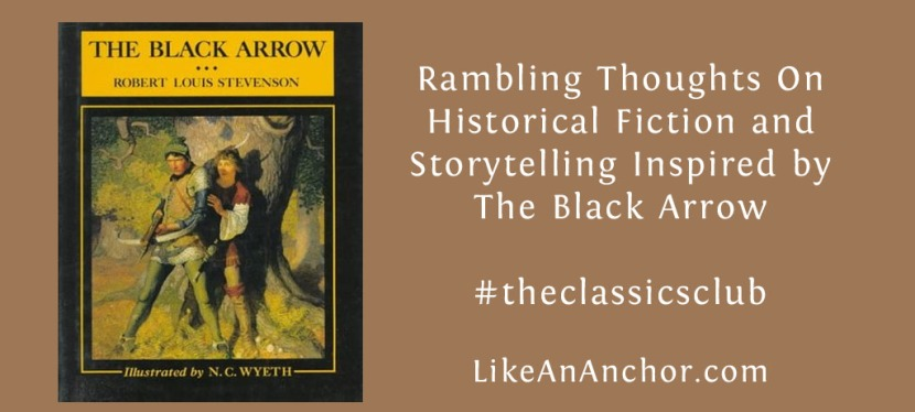 Rambling Thoughts On Historical Fiction and Storytelling Inspired by The Black Arrow