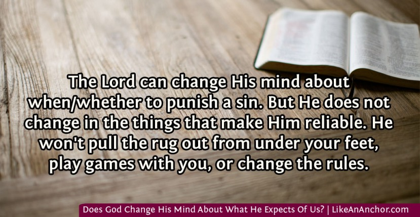 Does God Change His Mind About What He Expects Of Us?