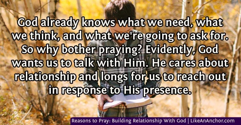 Reasons to Pray: Building Relationship With God