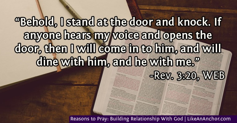 Reasons to Pray: Building Relationship With God | LikeAnAnchor.com