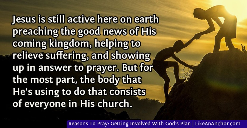 Reasons To Pray: Getting Involved With God's Plan