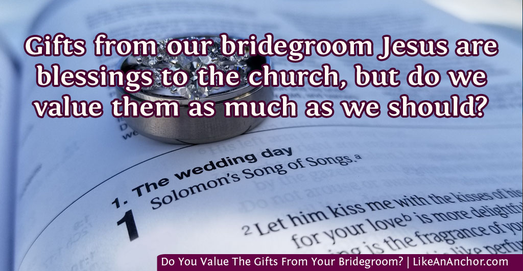 Do You Value The Gifts From Your Bridegroom Like An Anchor
