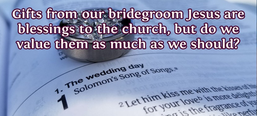 Do You Value The Gifts From Your Bridegroom?