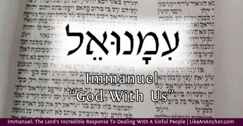 Immanuel: The Lord's Incredible Response To Dealing With A Sinful People