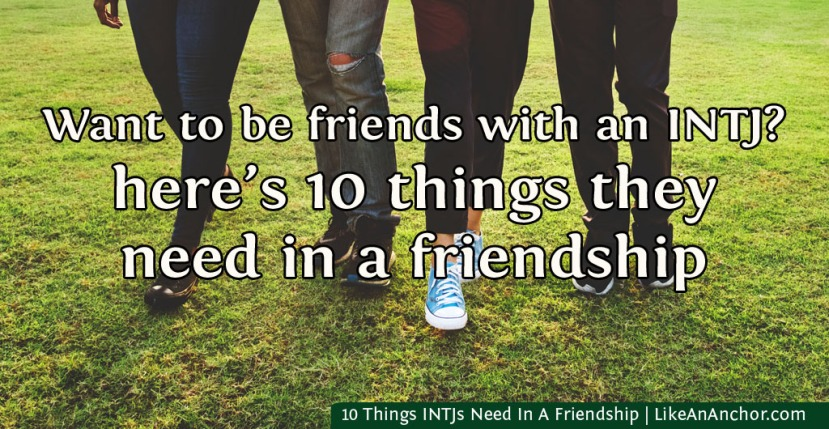 10 Things INTJs Need In A Friendship