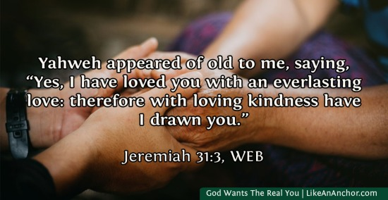 God Wants The Real You | LikeAnAnchor.com