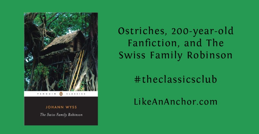 Ostriches, 200-year-old Fanfiction, and The Swiss Family Robinson
