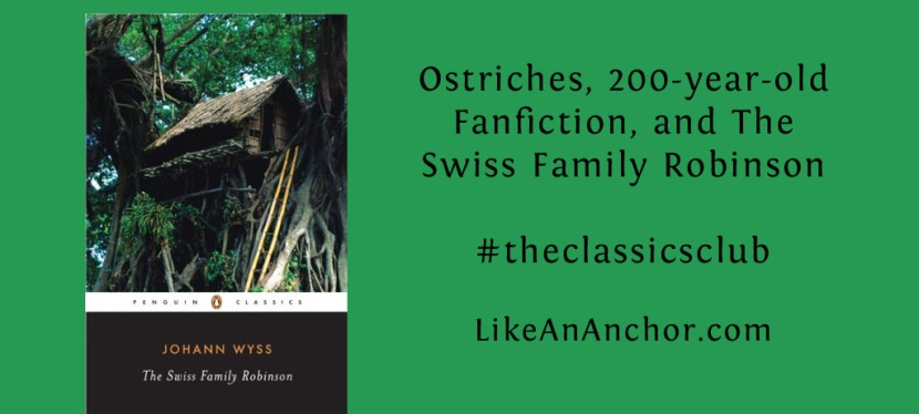 Ostriches, 200-year-old Fanfiction, and The Swiss FamilyRobinson