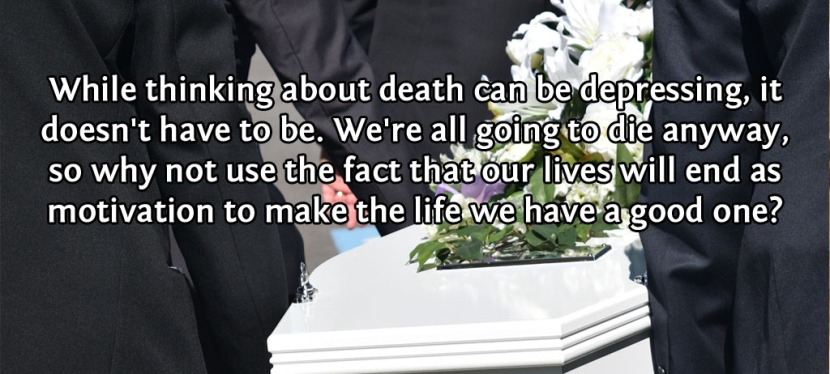 Letting Death Give Us Perspective OnLife