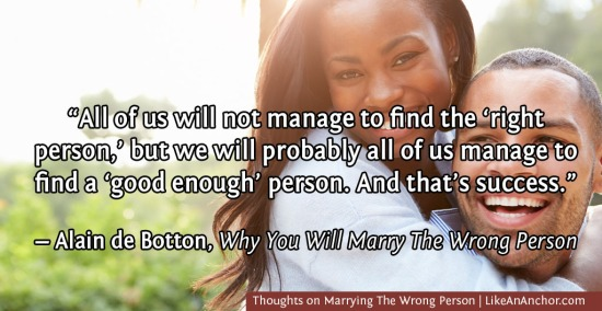 Thoughts on Marrying The Wrong Person | LikeAnAnchor.com