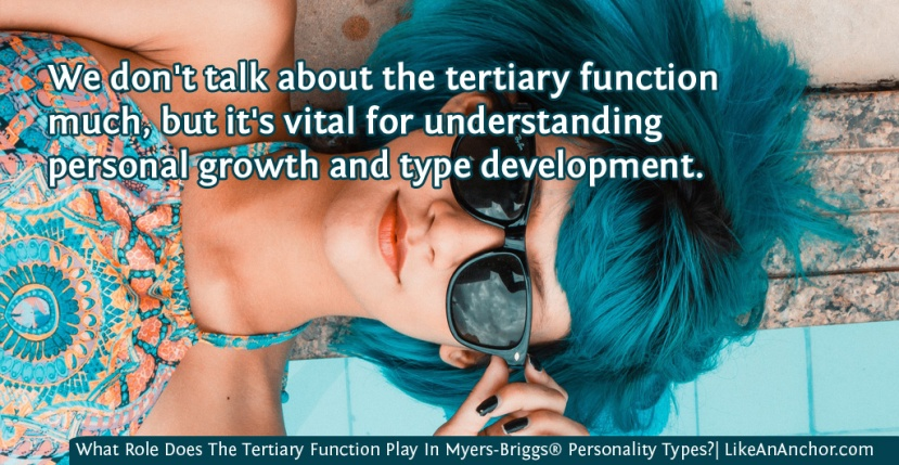 What Role Does The Tertiary Function Play In Myers-Briggs® Personality Types?
