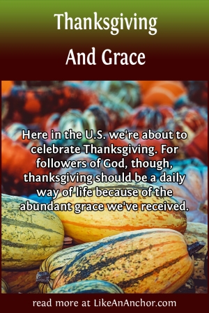 Thanksgiving And Grace | LikeAnAnchor.com