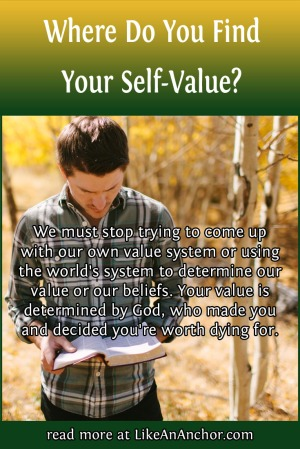 Where Do You Find Your Self-Value? | LikeAnAnchor.com