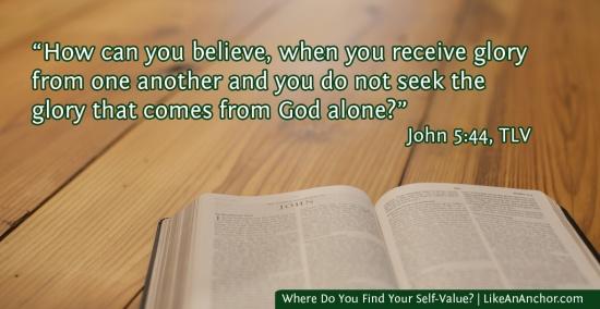 Where Do You Find Your Self-Value? | LikeAnAnchor.com