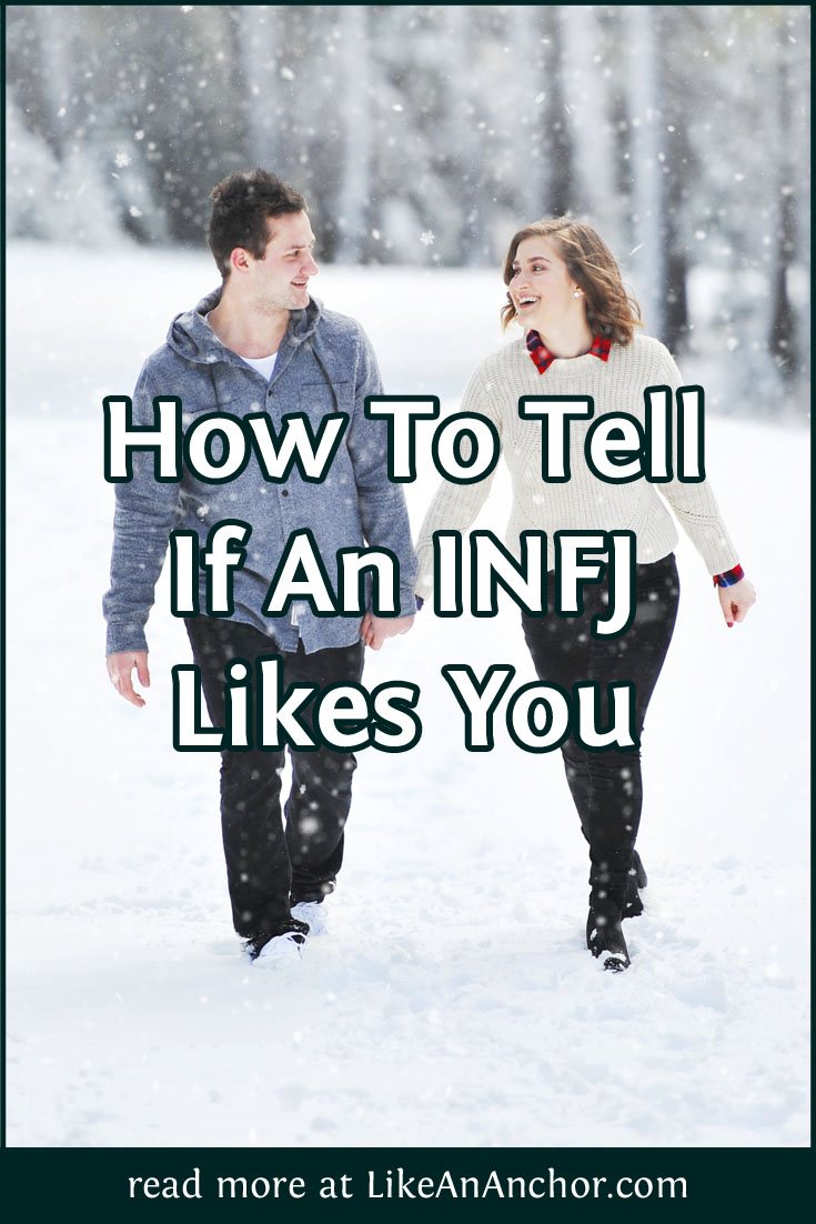 How To Tell If An INFJ Likes You – Like An Anchor