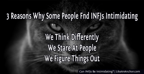 Can INFJs Be Intimidating? | LikeAnAnchor.com