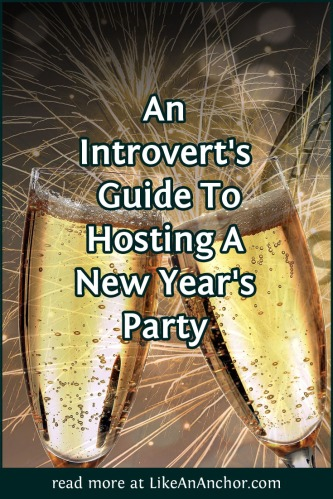 An Introvert's Guide To Hosting A New Year's Party | LikeAnAnchor.com