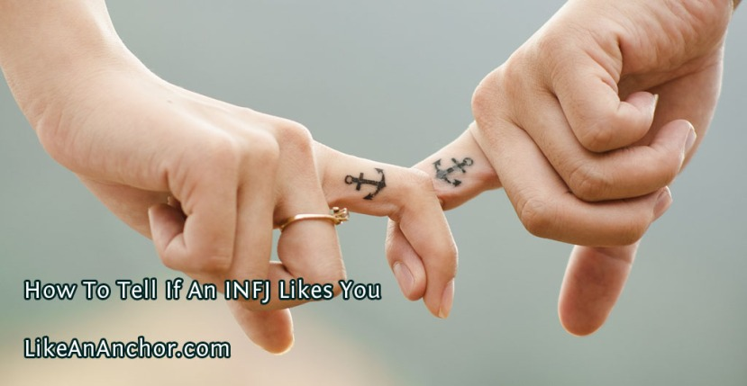 How To Tell If An INFJ Likes You