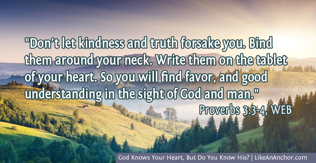 God Knows Your Heart, But Do You Know His? | LikeAnAnchor.com