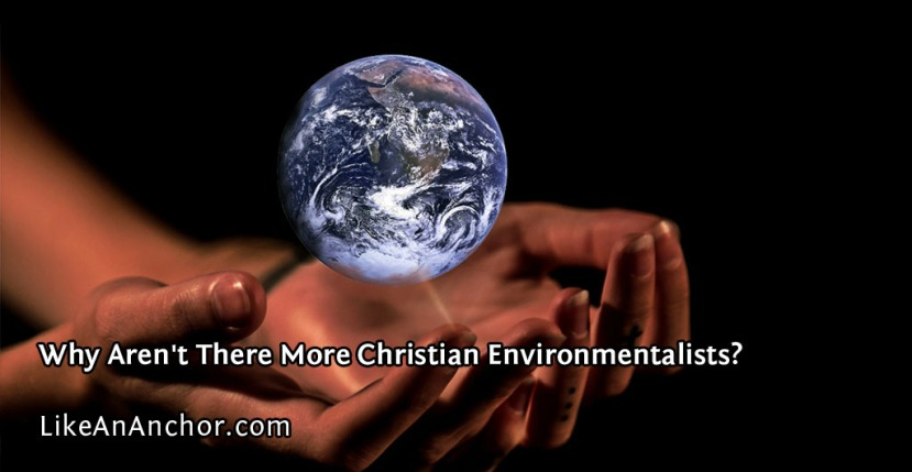 Why Aren't There More Christian Environmentalists?