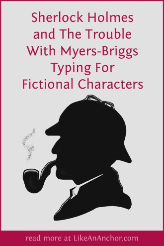 Sherlock Holmes and The Trouble With Typing Fictional Characters | LikeAnAnchor.com