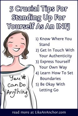 5 Crucial Tips For Standing Up For Yourself As An INFJ | LikeAnAnchor.com